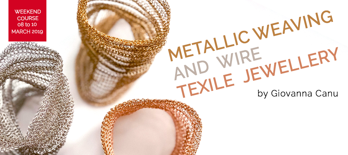 Metallic Weaving and wire textile jewellery Workshop